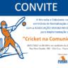 Convite – Celebração de parceria entre Moradia e Cidadania/MG e Associação Brasileira de Cricket